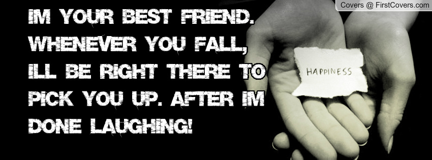 Im your best friend Whenever you fall Ill be right there to pick 850x315