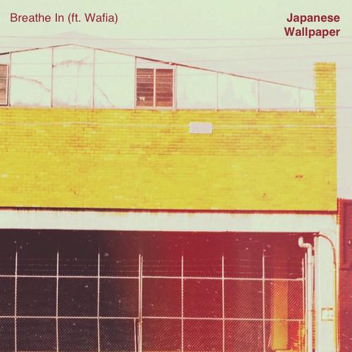 Japanese Wallpaper   Breathe In ft Wafia 500x500