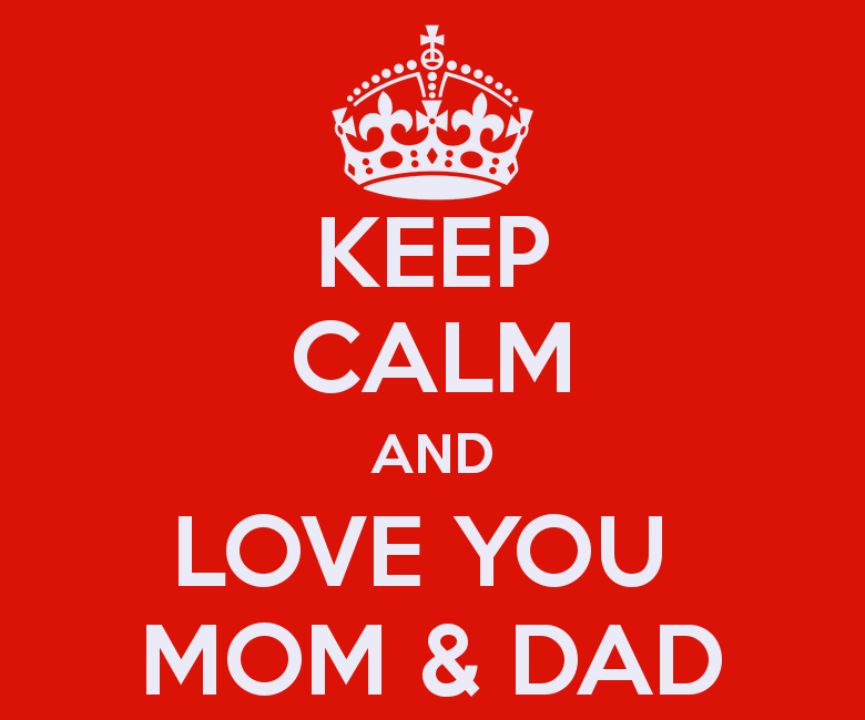 Keep Calm Love Mom And Dad 780x650