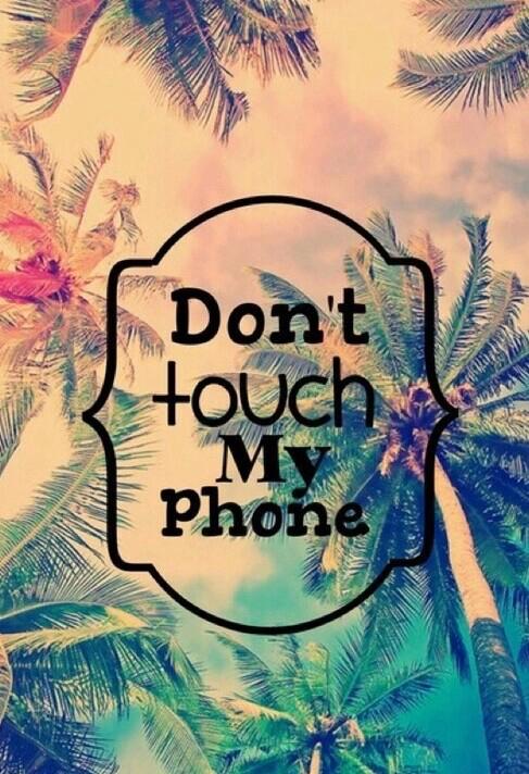 beauty fun phone summer wallpaper beautiful dont touch my phone 487x712