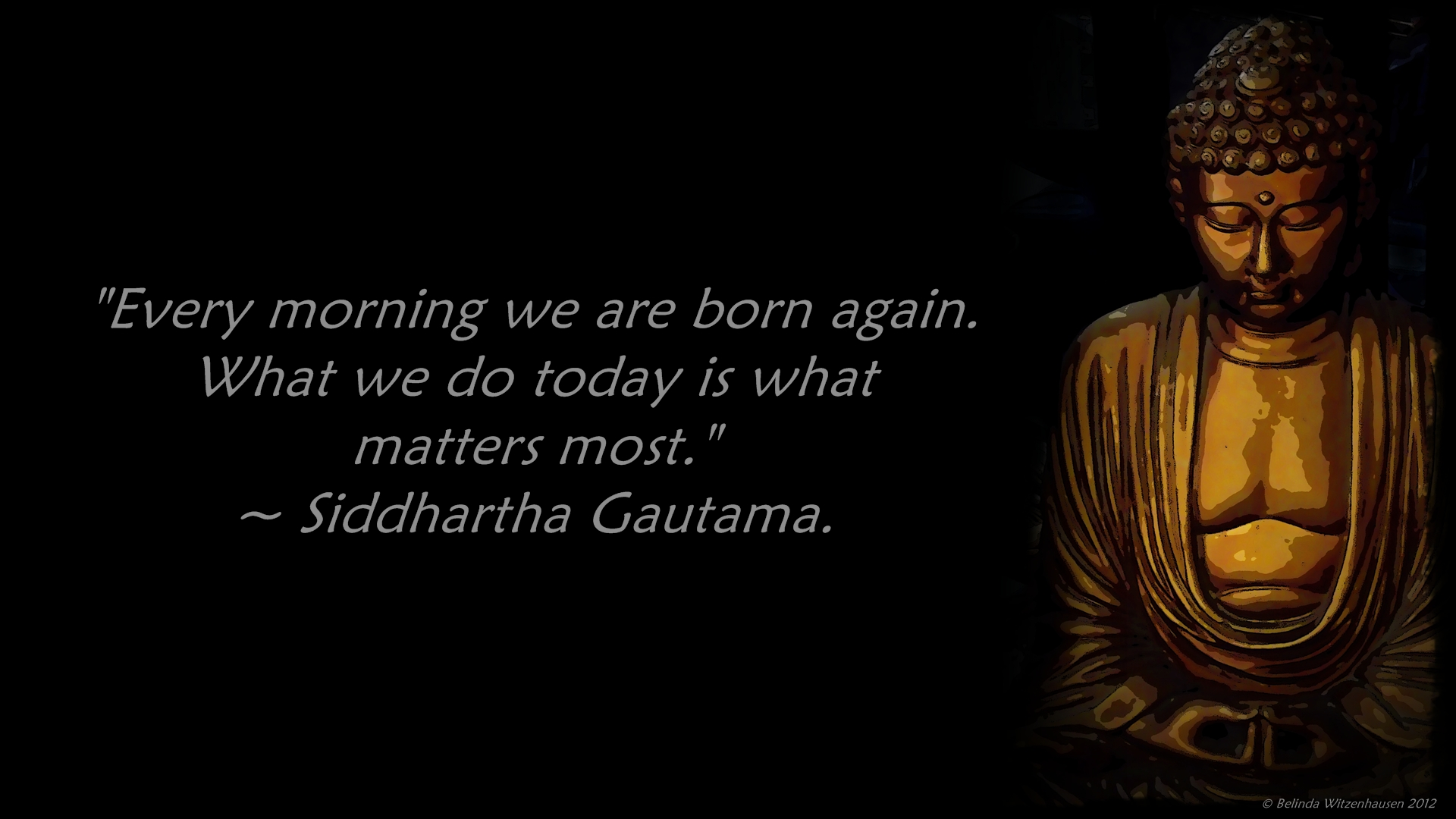 born again what we do today is what matters most siddhartha gautama 1920x1080