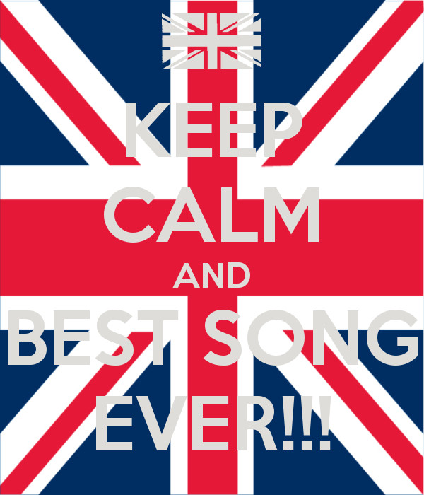 KEEP CALM AND BEST SONG EVER   KEEP CALM AND CARRY ON Image 600x700