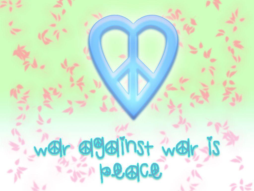 War Against War is Peace   World Peace Wallpaper 23712711 1024x768