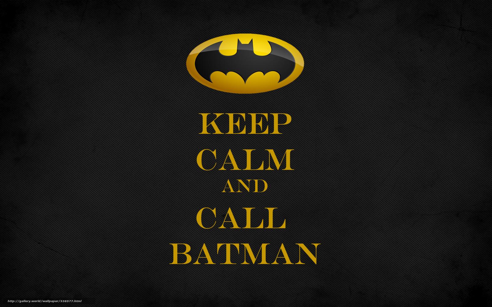 Download Wallpaper Keep Calm And Call Batman Minimalism 1600x1000