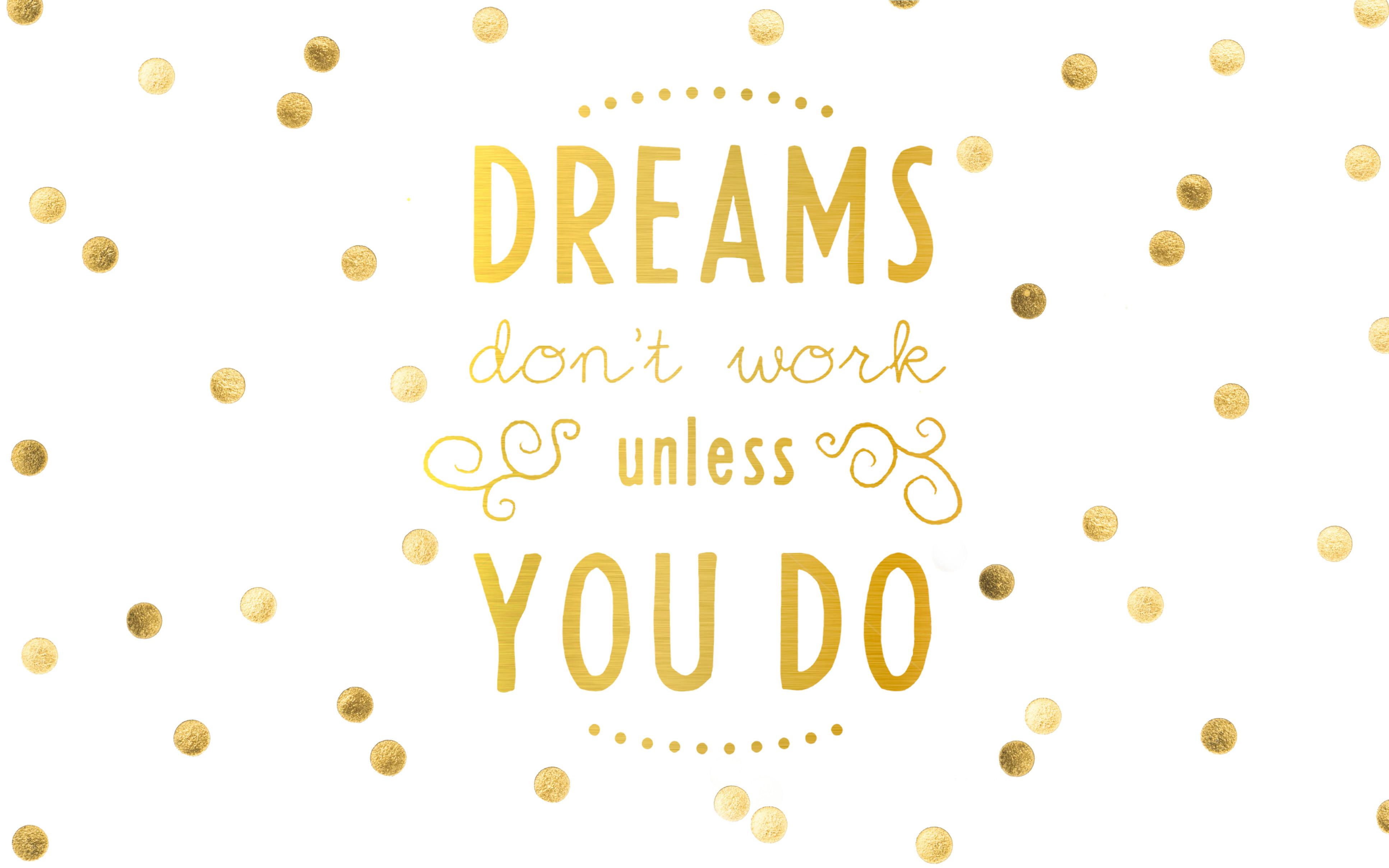 download DREAMS DONT WORK UNLESS YOU DO 3867 X 2418 DESKTOP 3867x2418