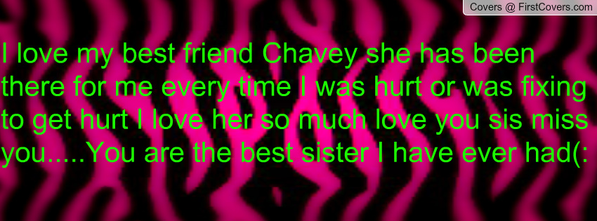 love my sister chavey she means a lot to me love you my big sister 850x315