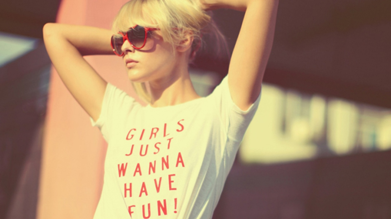 1366x768 Girls Just Wanna Have Fun desktop PC and Mac wallpaper 1366x768