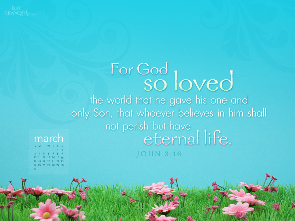 comwallpapermonthly calendarsmarchmarch 2013 john 3 16html 1024x768