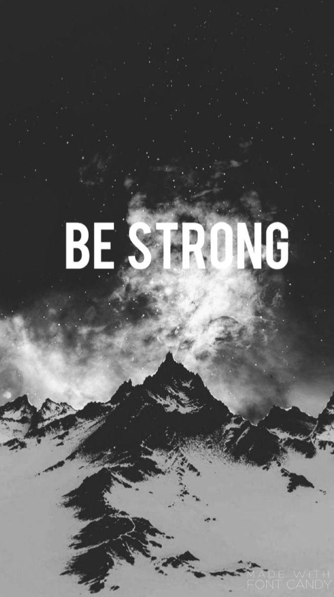 Be Strong WallpaperLove Wallpaper quotes Tumblr wallpaper 677x1208