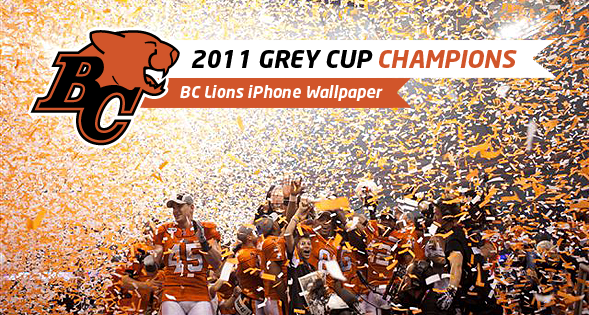 2011 Grey Cup Champions BC Lions iPhone Wallpaper   masey 589x315