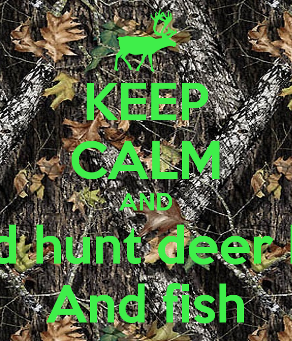 keep calm and shed hunt deer hunt and fishpng 600x700