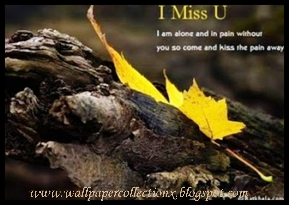 wallpapercollectionx I Miss U Wallpapers 941x668