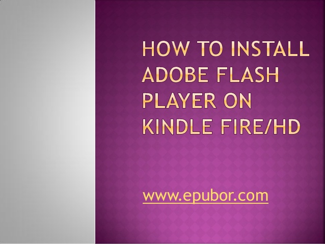 How to install adobe flash player on kindle fire 638x479