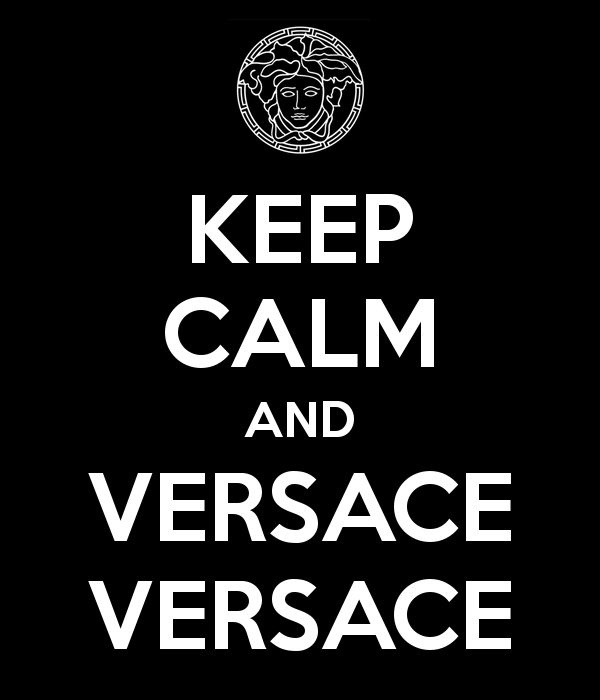keep calm and versace versace 3png 600x700