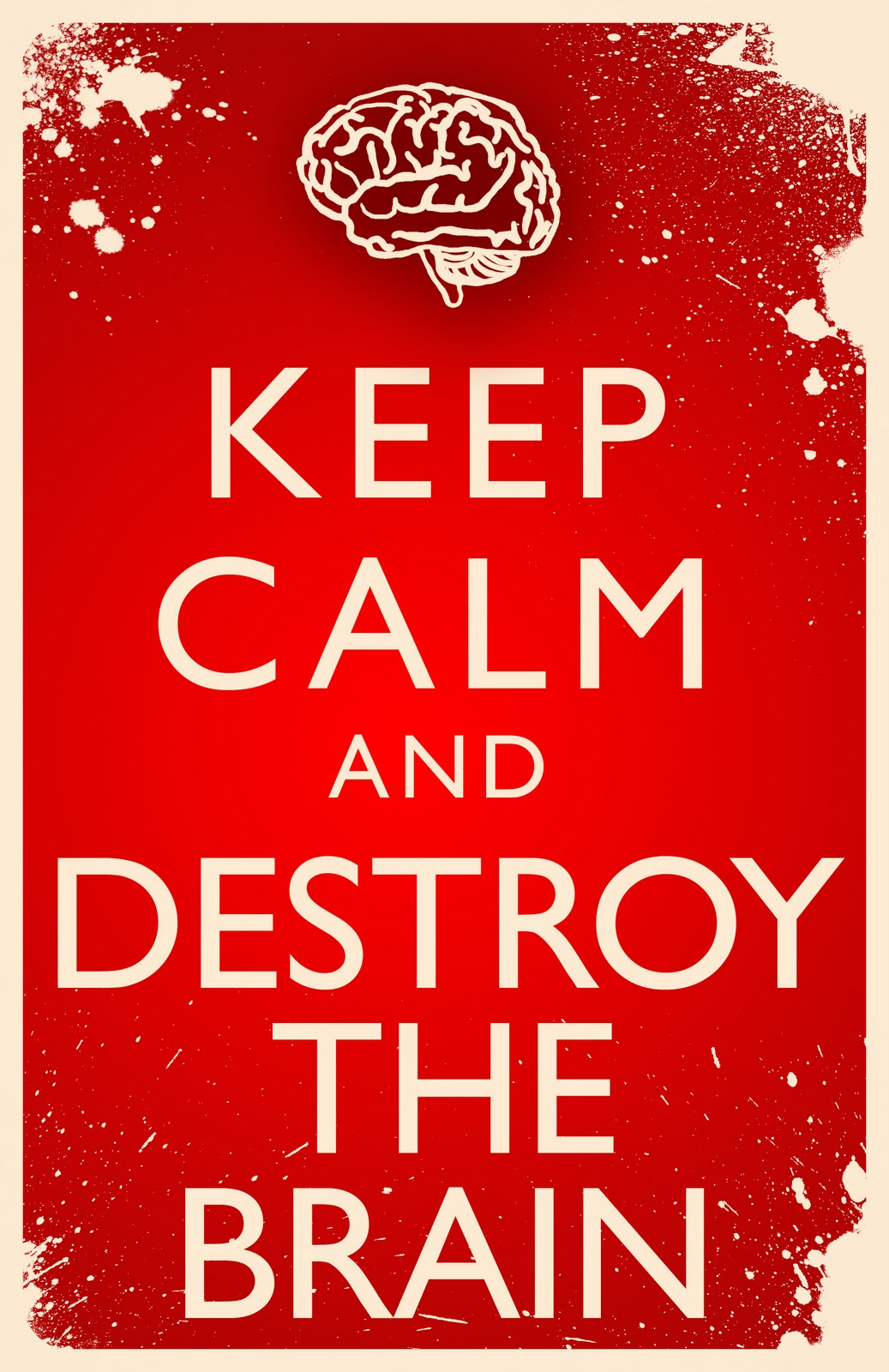 Keep Calm and Destroy The Brain HD Wallpaper 440 1037x1600