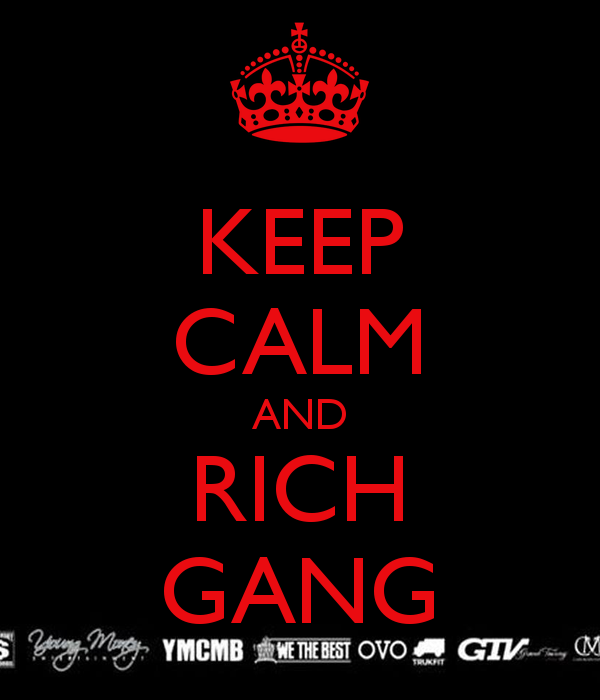 Rich Gang Wallpaper Keep Calm And Love Gangpng Pictures 600x700