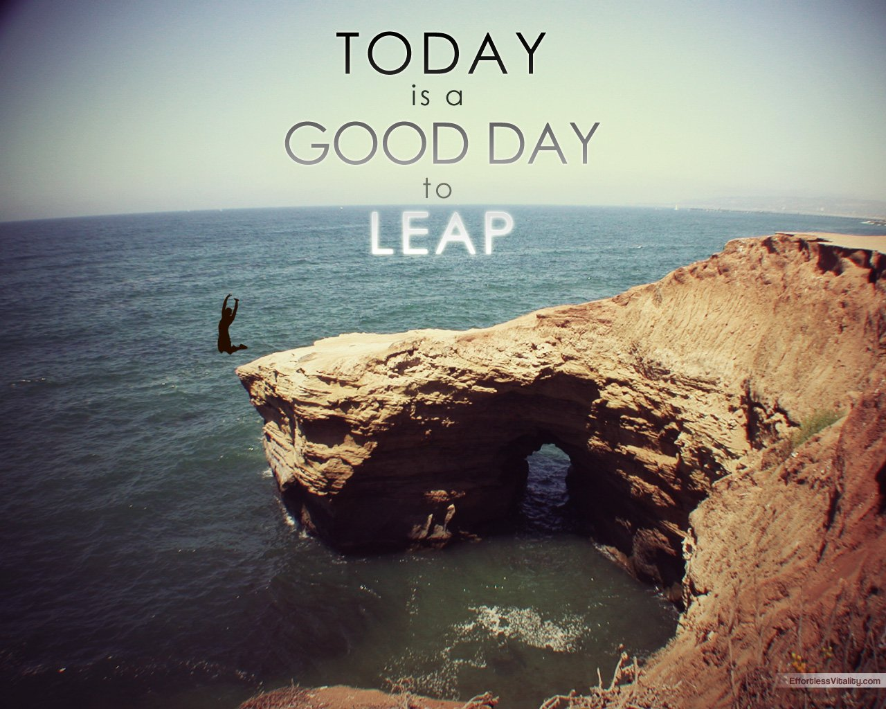 Today is a Good Day To Leap inspirational wallpaper Effortless 1280x1024
