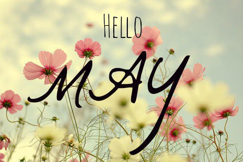 Hello may via Facebook We Heart It 500x333