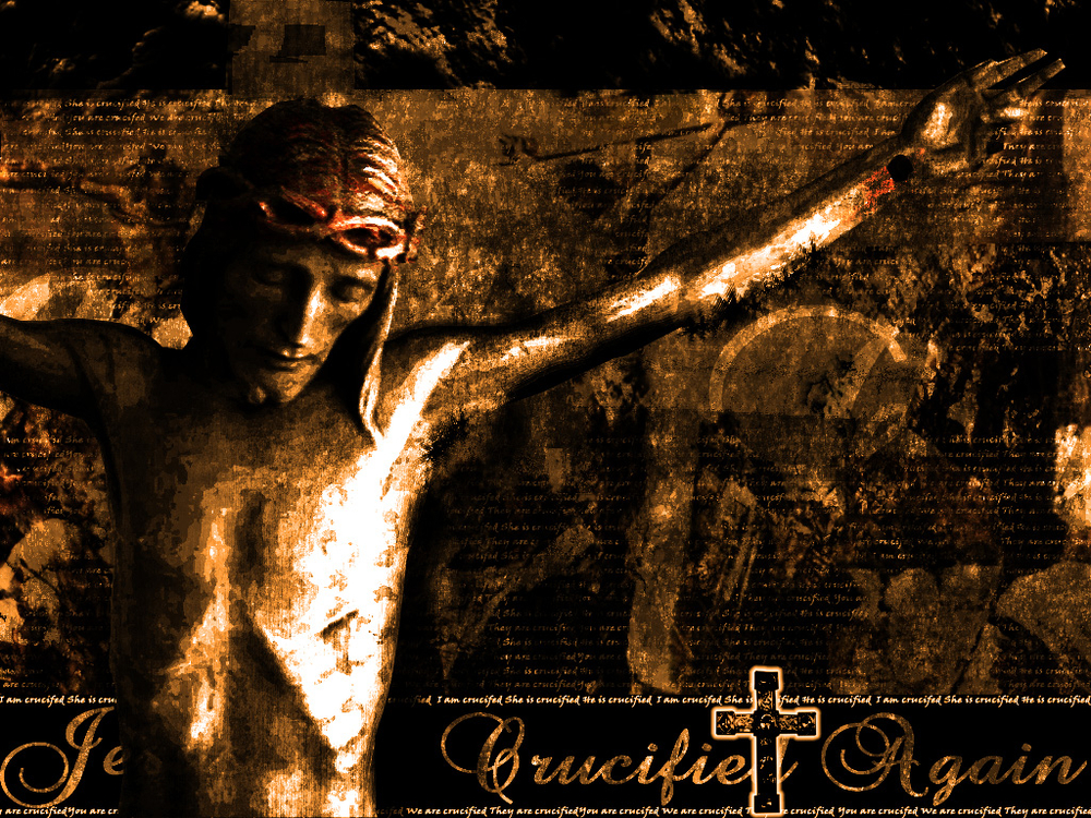 Wallpapers   Jesus Crucified Again by fatalisticsoul   Customizeorg 1000x750