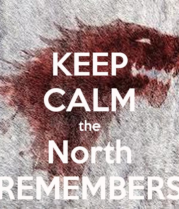 KEEP CALM the North REMEMBERS   KEEP CALM AND CARRY ON Image Generator 600x700