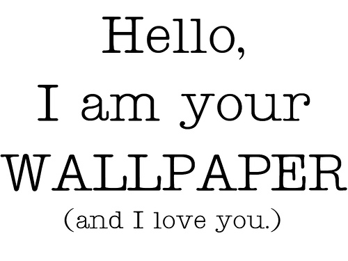 Hello I am Your Wallpaper and i love you 1024 wallpaper 500x375