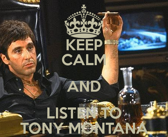 keep calm and listen to tony montana 6png 550x450