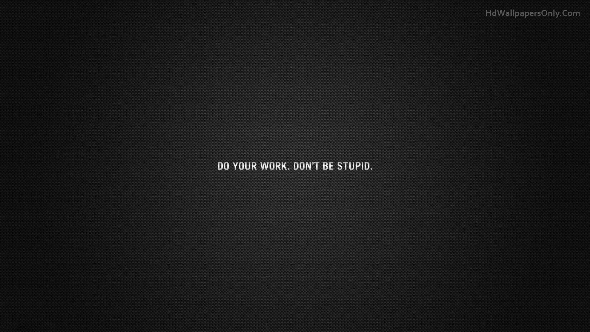 Do your work Inspirational quotes wallpapers Work quotes Life 1920x1080