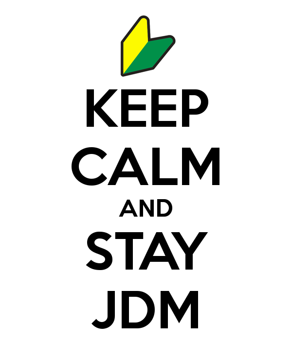 Jdm Logo Wallpaper For Iphone Keep calm and stay jdm 600x700