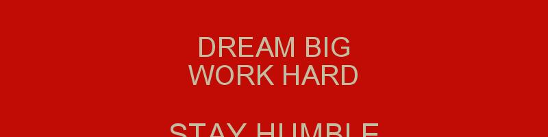 Work Hard Dream Big Wallpaper 800x200