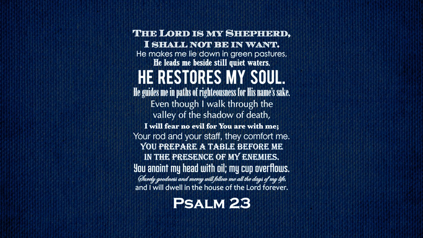 Get the Psalm 23 desktop wallpaper by clicking here 1366x768