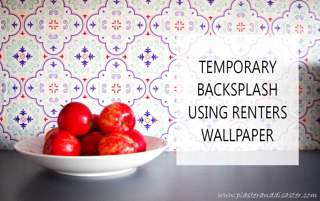 Temporary Backsplash Using Renters Wallpaper Plaster Disaster 1024x642