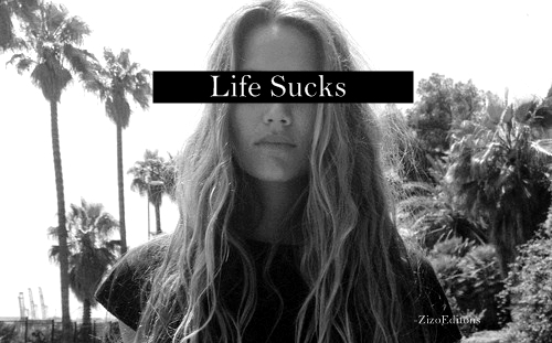 Life Sucks Pictures Photos and Images for Facebook Tumblr 500x311