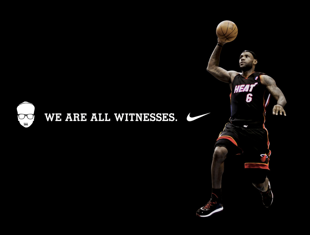 Lebron James We Are All Witnesses We are all witnesses of what 1280x972