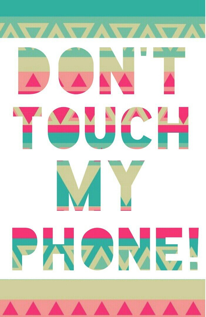 Group of Wallpaper Dont Touch My Phone We Heart It 701x1080