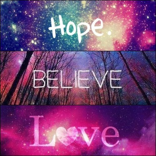 Quotes tumblr hipster hope believe live love life galaxy Pinterest 500x500