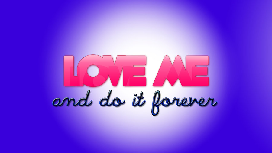Love me Wallpapers Love me Wallpaper by 900x506