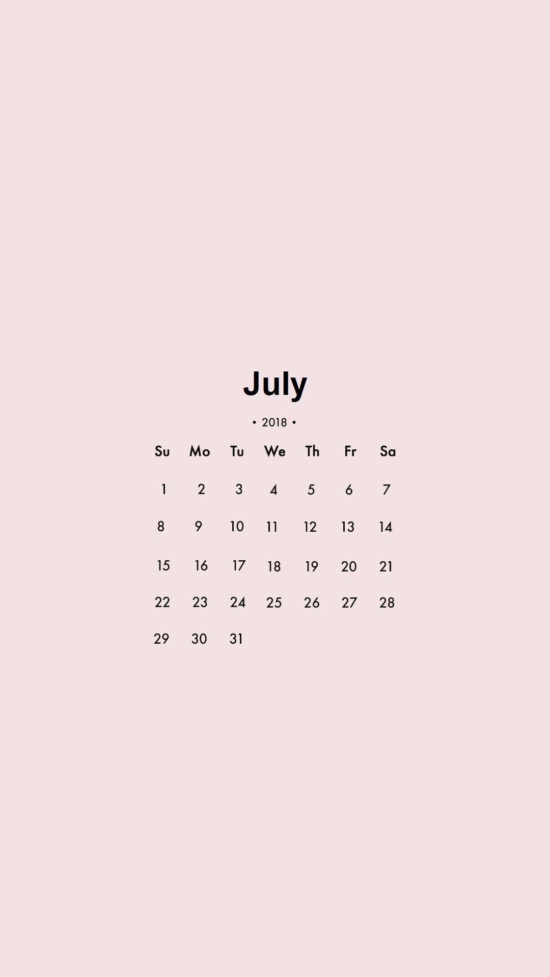 July 2018 iPhone Calendar Quote art Pinterest Calendar 1080x1920