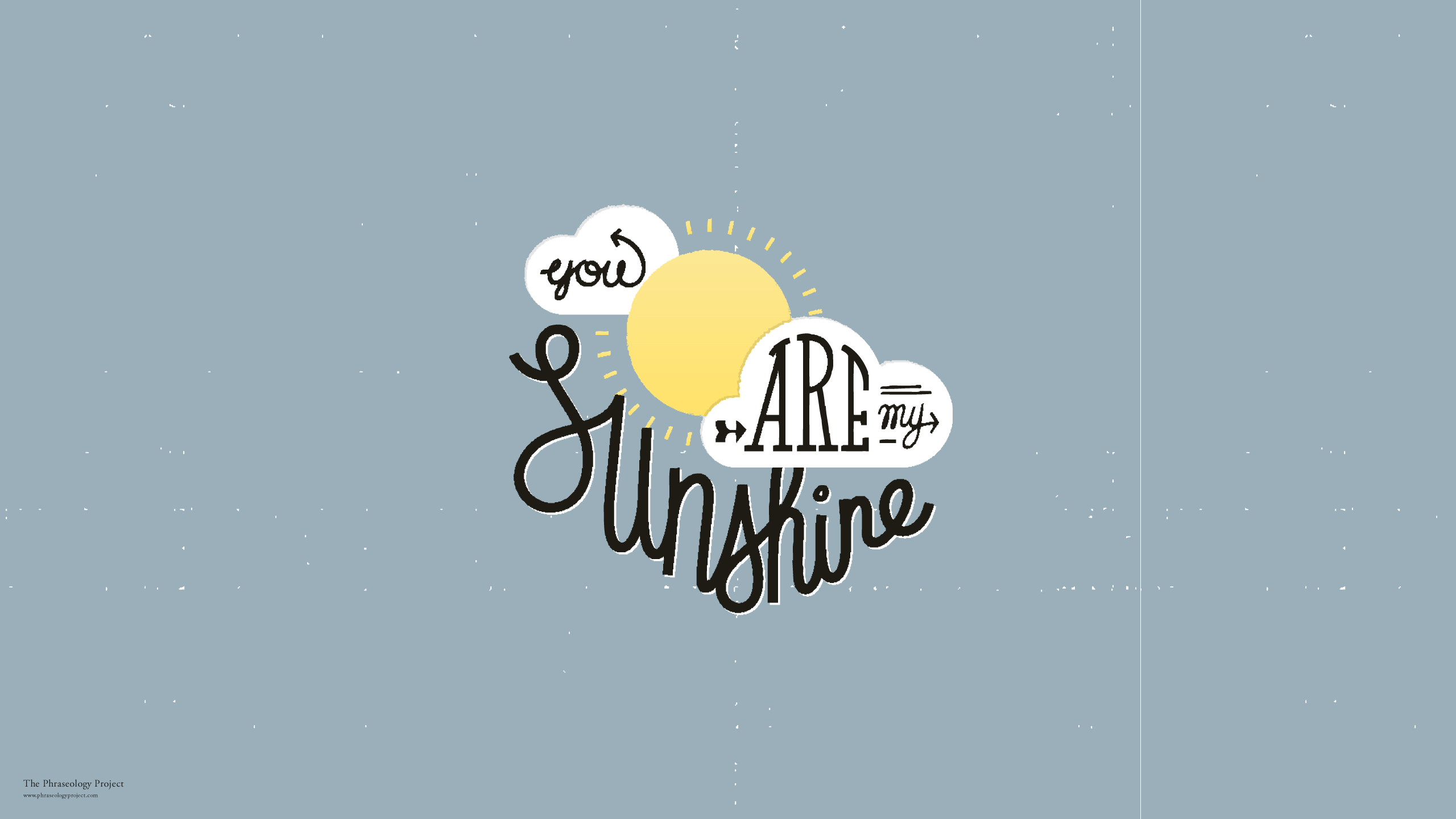 You are my sunshine 2560x1440