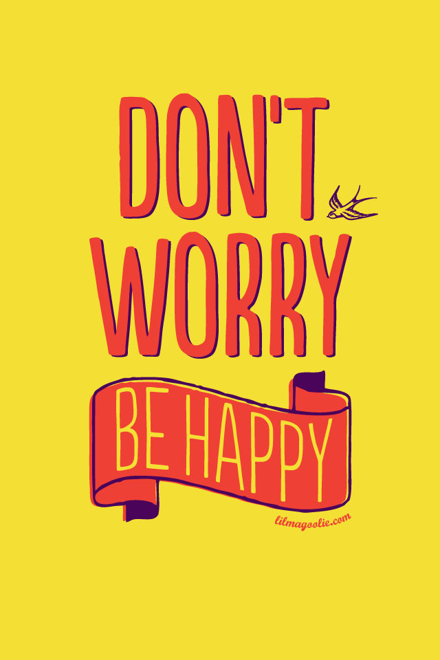 Dont Worry Be Happy poster printable Colour Me There iPhone 640x960