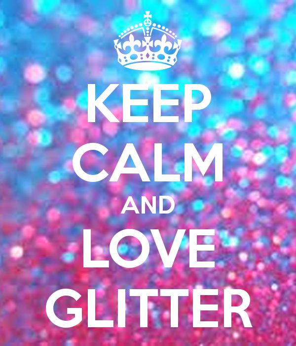 Free Download Keep Calm And Love Glitter Keep Calm And Carry