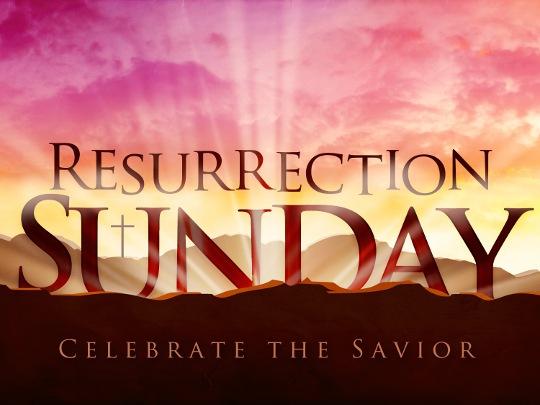 Resurrection Sunday 540x405