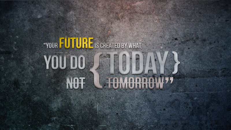 Future Is Created By What You Do Today by lisong24kobe 800x450