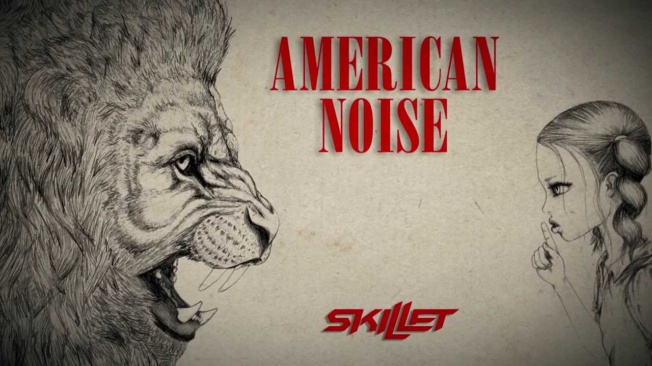 Download Skillet American Noise Lyric Video [1280x720] | 49+ Skillet