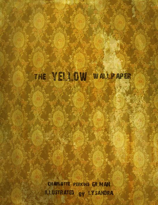 The Yellow Wallpaper by bandari 541x700
