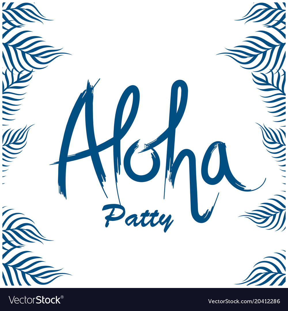 Aloha party leaves white background image Vector Image 1000x1080