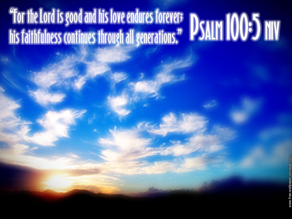 psalm 100 5 wallpaper psalm 103 12 wallpaper psalm 103 8 wallpaper 1024x768