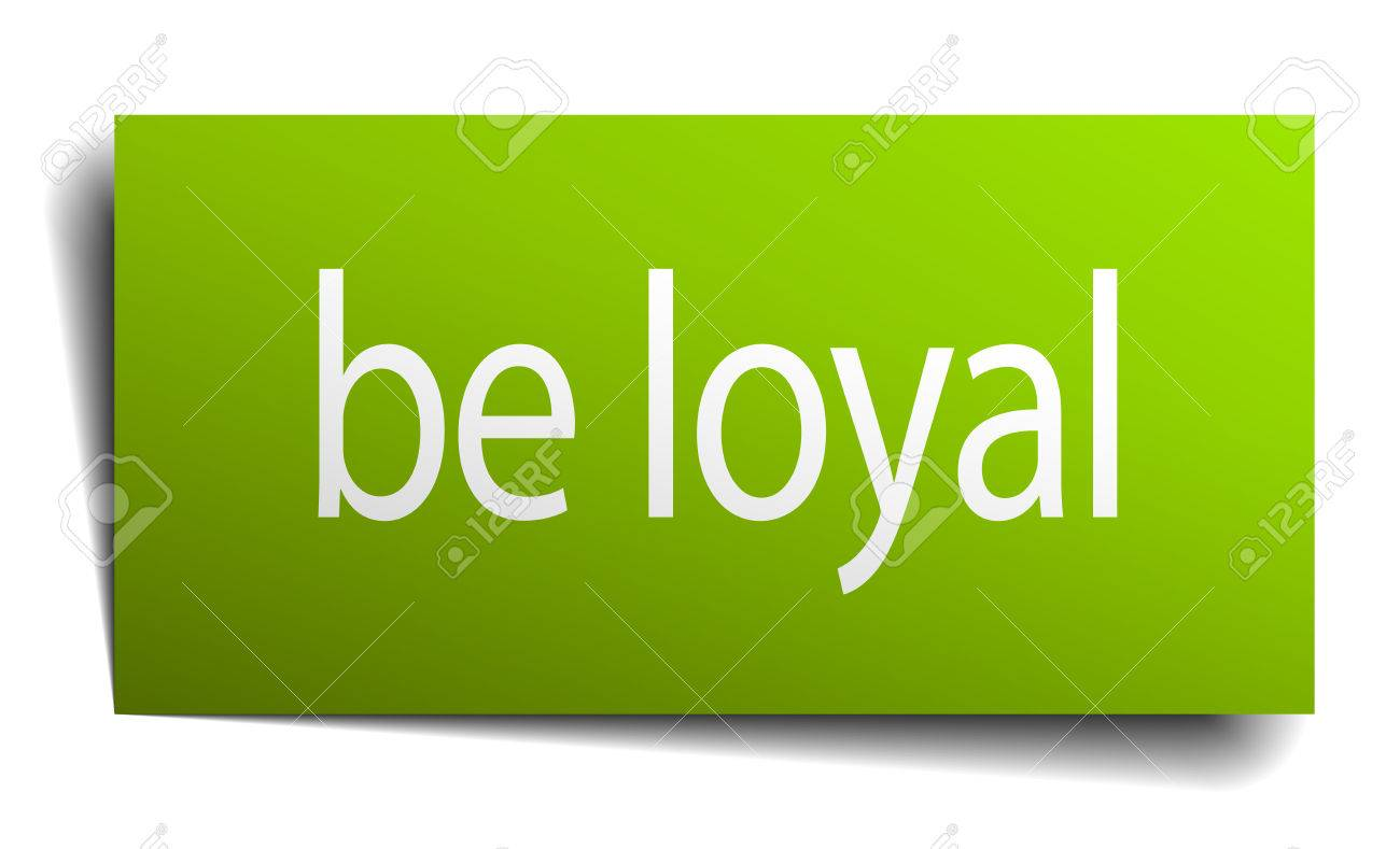 Be Loyal Green Paper Sign On White Background Royalty 1300x789