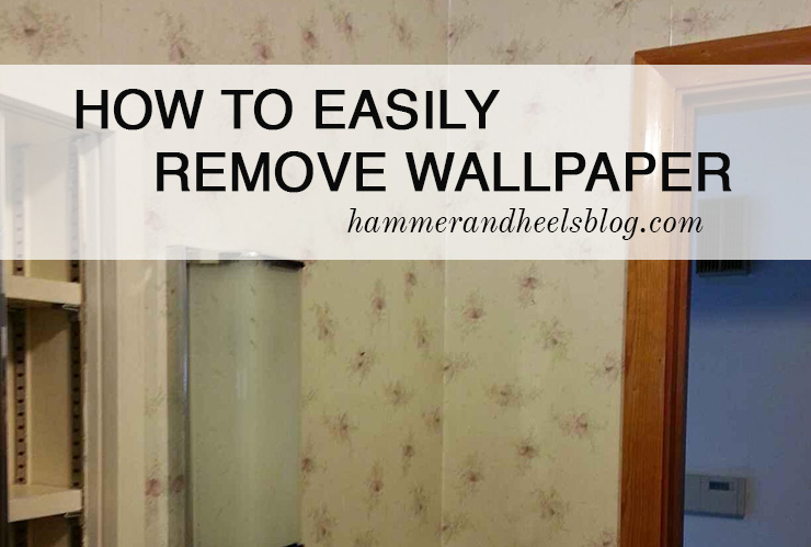 How to Easily Remove Wallpaper 740x499