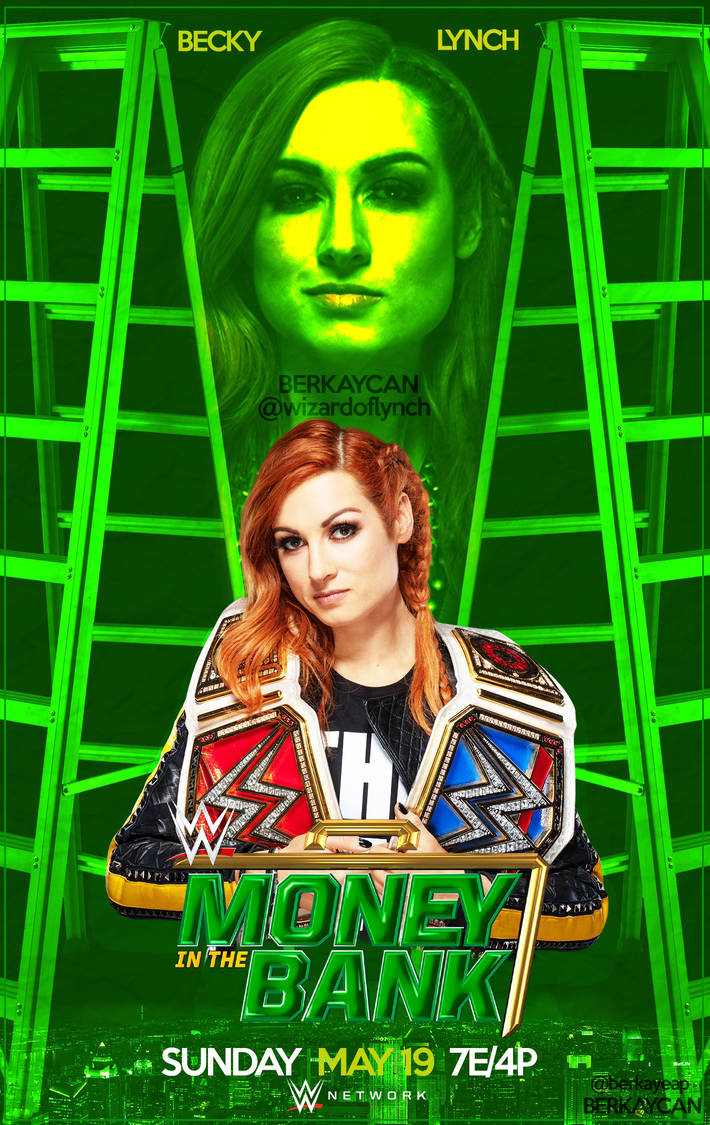 BECKY LYNCH WWE MONEY IN THE BANK 2019 POSTER by berkaycan on 710x1125