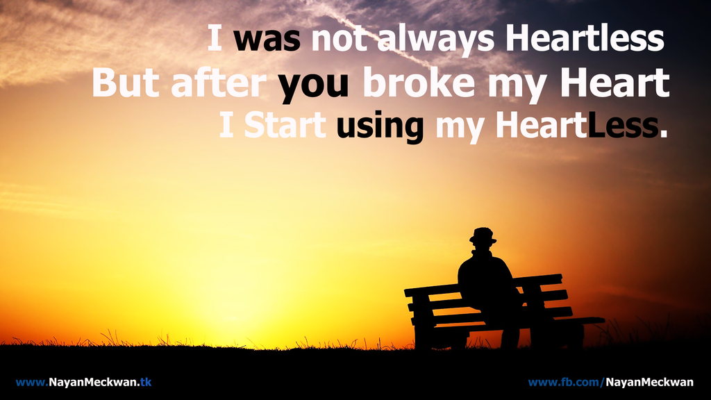 HeartLess Broken Heart Quote Wallpaper by NayanMeckwan on 1024x576